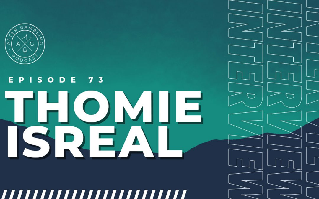 AG 073: Thomie Isreal Shares His Story